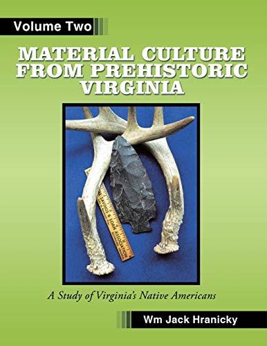 Material Culture from Prehistoric Virginia: Volume 2: William Hranicky