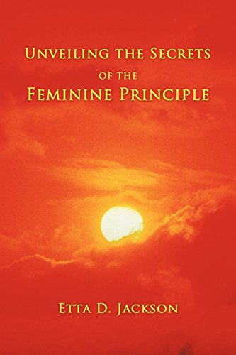 Unveiling the Secrets of the Feminine Principle: Etta D. Jackson