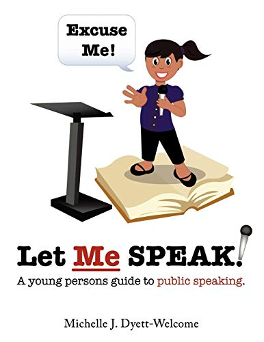 9781438967745: Excuse Me! Let Me Speak. . .: A Young Person's Guide to Public Speaking