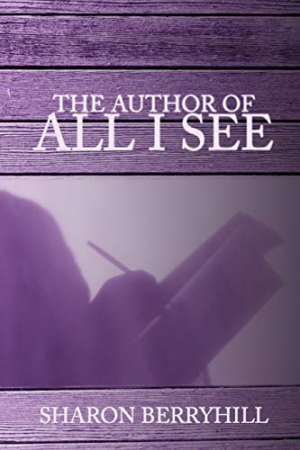 9781438968285: The Author of All I See