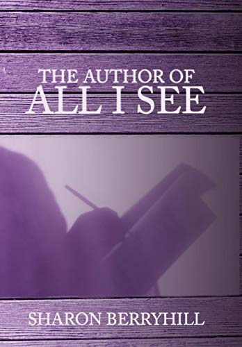 9781438968308: The Author of All I See