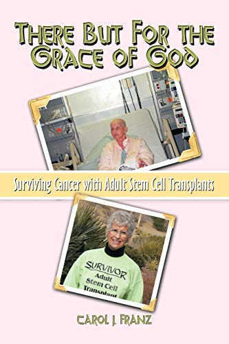 9781438968698: There But For the Grace of God: Surviving Cancer with Adult Stem Cell Transplants