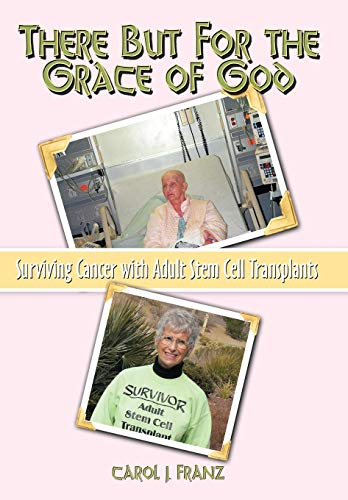 9781438968704: There But For the Grace of God: Surviving Cancer with Adult Stem Cell Transplants