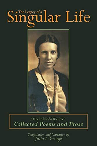 The Legacy of a Singular Life: Hazel: Julia L. George,