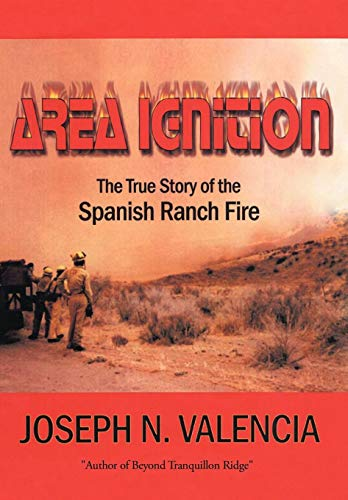 9781438969114: Area Ignition: The True Story of the Spanish Ranch Fire
