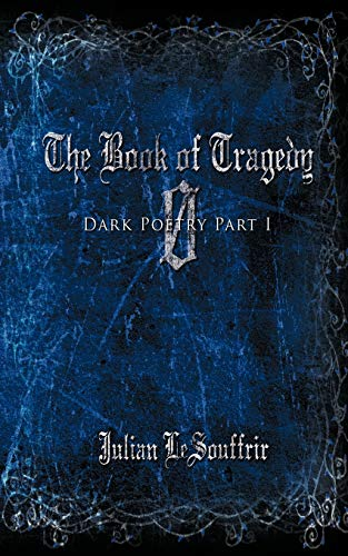 9781438970257: Book of Tragedy 0: Dark Poetry Part I