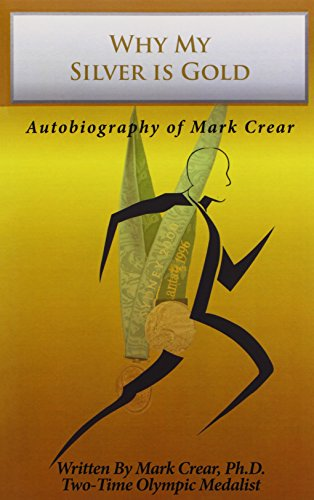 Why My Silver Is Gold: Autobiography of Mark Crear: Mark Crear