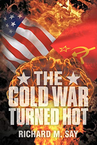9781438971100: The Cold War Turned Hot