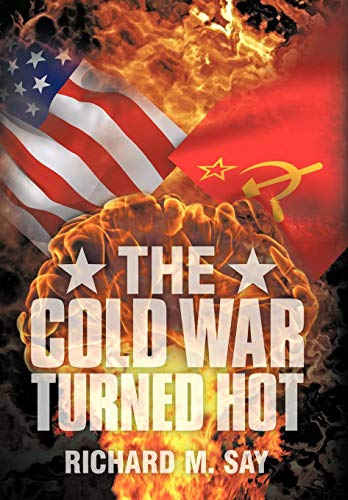 9781438971117: The Cold War Turned Hot