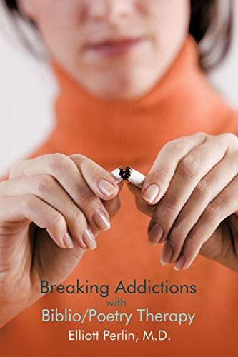 9781438972107: Breaking Addictions With Biblio/Poetry Therapy