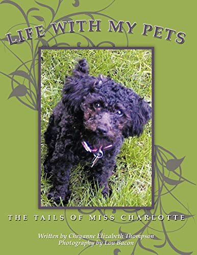 Life With My Pets The Tails Of Miss Charlotte: Cheyanne Elizabeth Thompson