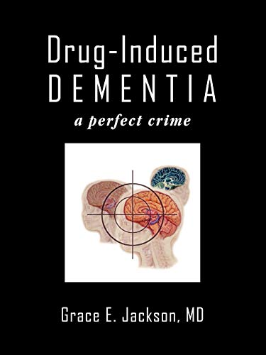 9781438972312: Drug-Induced Dementia: a perfect crime
