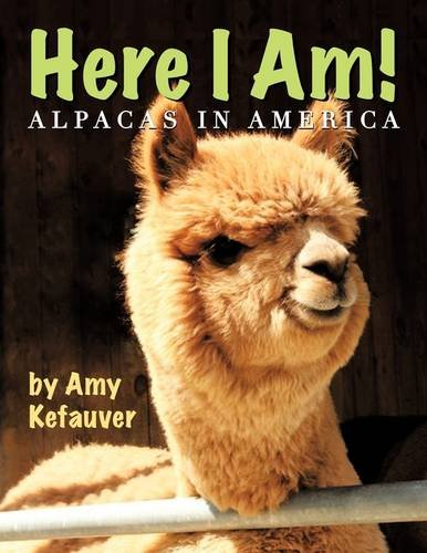 9781438973869: Here I Am!: Alpacas In America