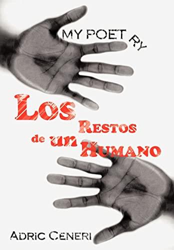 My Poetry: Los Restos De Un Humano: Adric Ceneri
