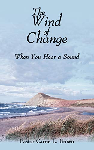 The Wind of Change When You Hear a Sound: Carrie L. Brown