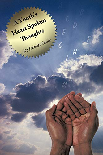 A Youths Heart Spoken Thoughts: Dewitt Guice