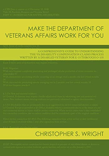9781438974484: Make the Department of Veterans Affairs Work for You: A Comprehensive Guide to Understanding the VA Disability Compensation Claims Process Written by a Disabled Veteran for E-1s Through O-10s