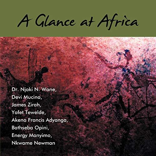 A Glance at Africa: Bathseba Opini (Contributor), Nkwame Newman (Contributor), Energy Manyimo (...