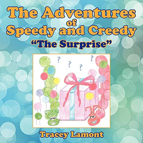The Adventures of Speedy and Creedy: The Surprise: Tracey Lamont