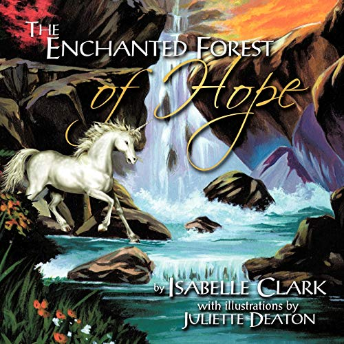 The Enchanted Forest Of Hope: Isabelle Clark