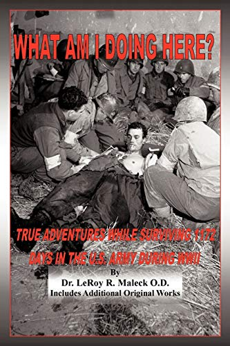 9781438979069: What Am I Doing Here?: True Adventures While Surviving 1172 Days In The U.S. Army During WW-II
