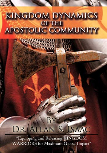 Kingdom Dynamics of the Apostolic Community: Allan S. Isaac