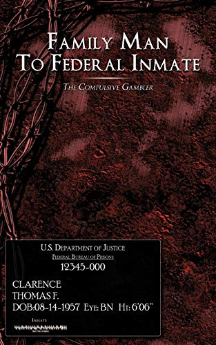 9781438980065: Family Man To Federal Inmate: The Compulsive Gambler