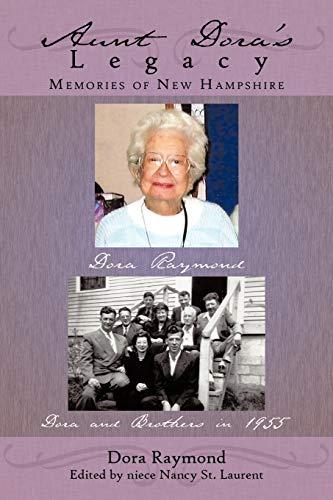 Aunt Doras Legacy: Memories of New Hampshire: Dora Raymond