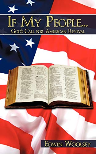 If My People.Gods Call for American Revival: Edwin Woolsey