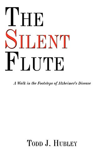 9781438981321: The Silent Flute: A Walk in the Footsteps of Alzheimer's Disease