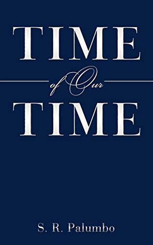 Time of Our Time: S. R. Palumbo