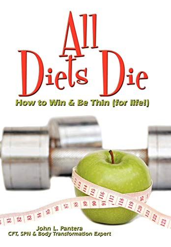 9781438981871: All Diets Die: How to Win & Be Thin (for life!)