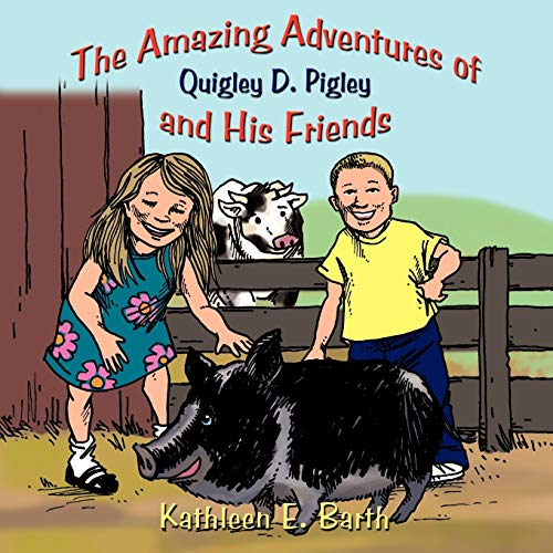 9781438983226: The Amazing Adventures of Quigley D. Pigley and His Friends
