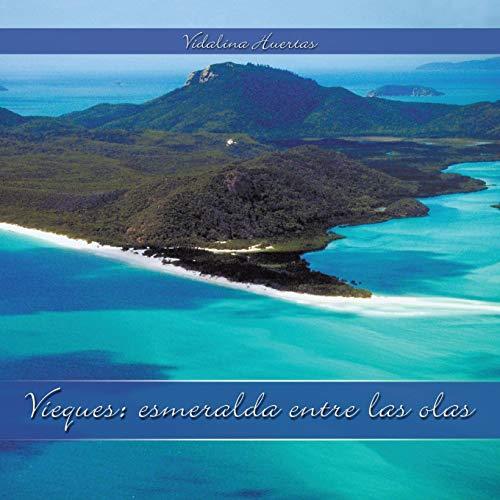 Vieques: Esmeralda Entre Las Olas (Paperback): Vidalina Huertas