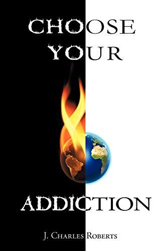 Choose Your Addiction: J. Charles Roberts