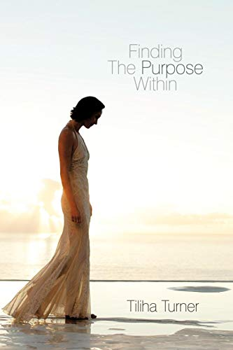 Finding The Purpose Within: Tiliha Turner