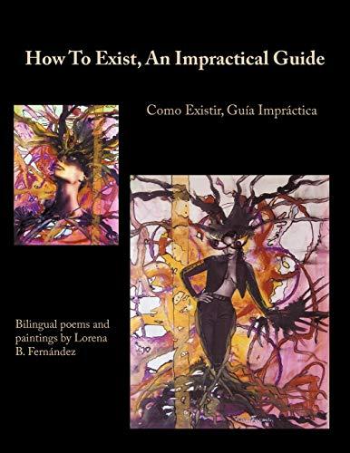 9781438985787: How To Exist, An Impractical Guide: Como Existir, Guía Impráctica (English and Spanish Edition)