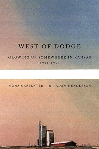 9781438985893: West of Dodge: Growing Up Somewhere in Kansas 1934-1952