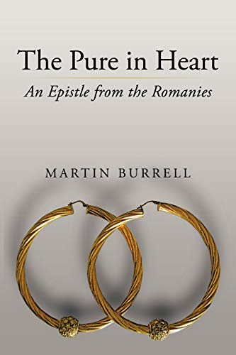 The Pure in Heart: An Epistle from the Romanies: Martin Burrell