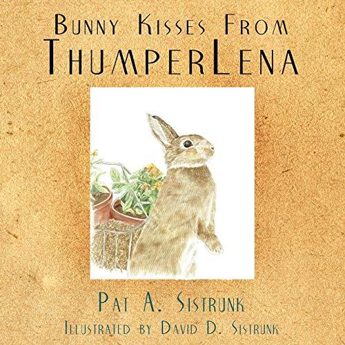 Bunny Kisses From ThumperLena: Pat A. Sistrunk