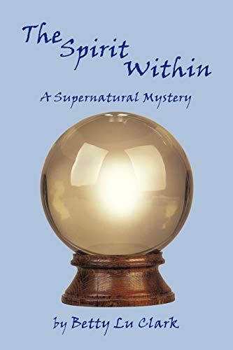 9781438989396: The Spirit Within: A Supernatural Mystery