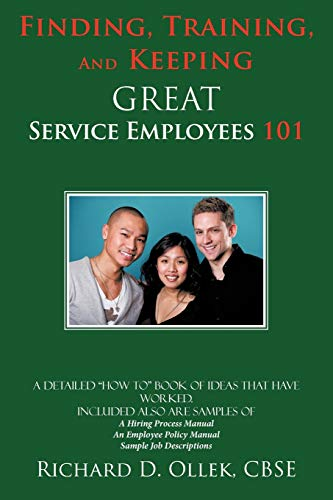 9781438989860: Finding, Training, and Keeping Great Service Employees 101