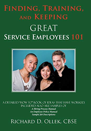 9781438989877: Finding, Training, And Keeping GREAT Service Employees 101