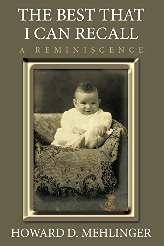 The Best That I Can Recall: A Reminiscence: Howard D. Mehlinger