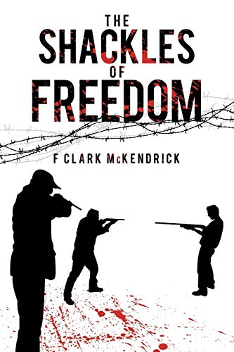 9781438991399: The Shackles of Freedom