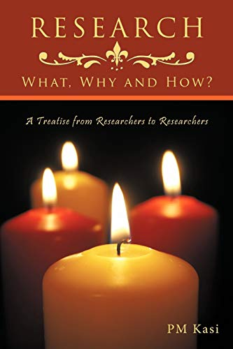 Research: What, Why and How?: A Treatise: Pm Kasi
