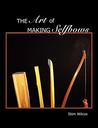 9781438991993: The Art of Making Selfbows