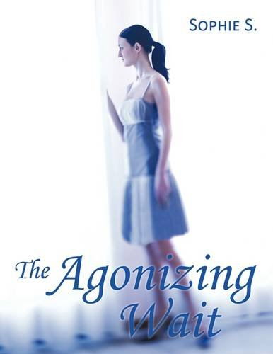 The Agonizing Wait: Sophie S.
