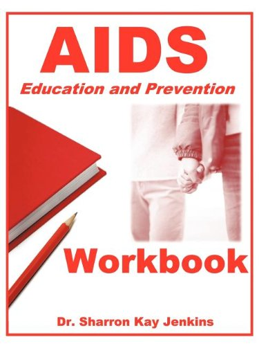 Aids: Education and Prevention Workbook: Jenkins, Ph.D Sharron Kay