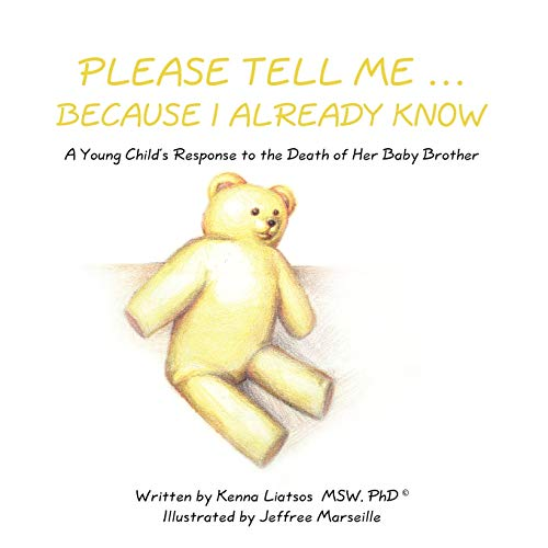 9781438992679: Please Tell Me . . . Because I Already Know: A Young Child's Response to the Death of Her Baby Brother